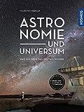 Astronomie und Universum: Was wir über das Weltall wissen