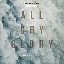 All Cry Glory (Live) [Deluxe Edition]