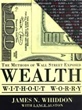 Wealth Without Worry: The Methods of Wall Street Exposed
