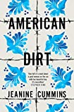 American Dirt: THE SUNDAY TIMES AND NEW YORK TIMES BESTSELLER - Jeanine Cummins