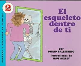 El Esqueleto Dentro De Ti/the Skeleton Inside You (Aprende Y Descubre LA Ciencia, Nivel 2/Let'S-Read-And-Find-Out, Level 2) (Spanish Edition)