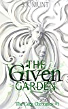 The Given Garden (The Eden Chronicles Book 1)