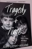 Tragedy Plus Time: A Tragi-comic Memoir (English Edition)