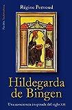 Hildegarda de Bingen: Una conciencia inspirada del siglo XII (Testimonios)