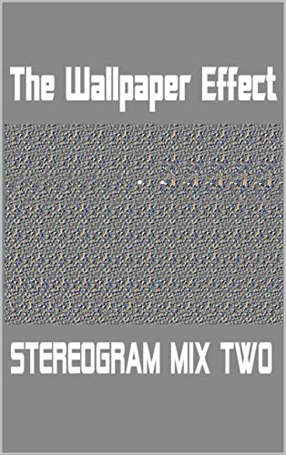 The Wallpaper Effect: Stereogram Mix 2 (English Edition)