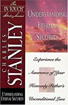 Understanding Eternal Security (In Touch Study) by Stanley, Charles F published by Thomas Nelson Publishers (1920)