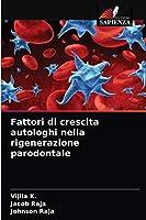 Fattori di crescita autologhi nella rigenerazione parodontale