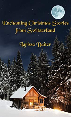 Enchanting Christmas Stories from Switzerland (English
