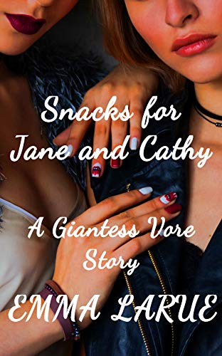 A Snack for Jane and Cathy: A Giantess Vore Story