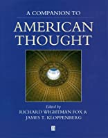 A Companion to American Thought (Blackwell Reference)