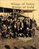 Wings of Valor, Wings of Gold: An Illustrated History of U.S. Naval Aviation