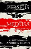 Perseus et Medusa: A Latin Novella (Puer Ex Seripho) (Volume 2)