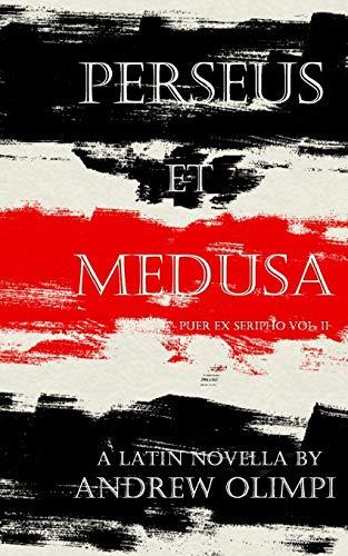 Perseus et Medusa: A Latin Novella (Puer Ex Seripho, Band 2)
