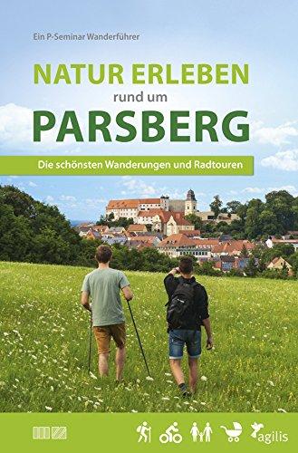 Natur erleben rund um Parsberg: Die schönsten Wanderungen und Radtouren