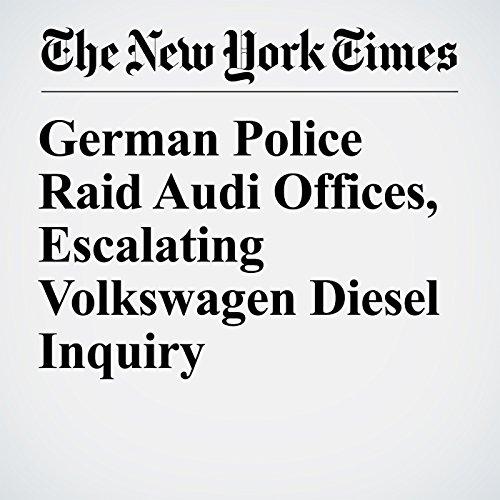German Police Raid Audi Offices, Escalating Volkswagen Diesel Inquiry copertina