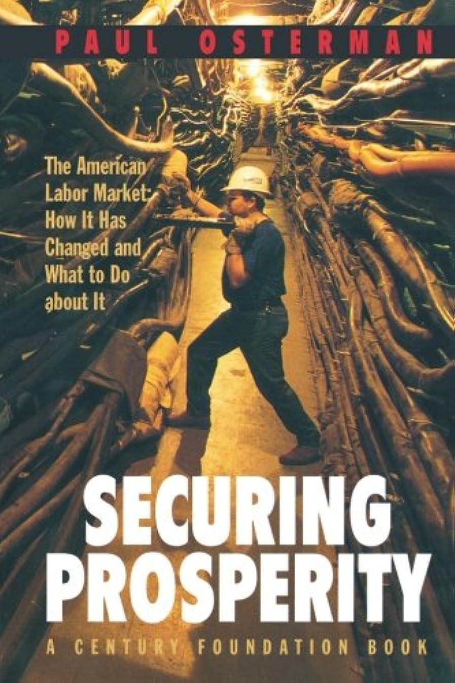 郵便屋さん荒野タクシーSecuring Prosperity: The American Labor Market: How It Has Changed and What to Do About It (Century Foundation Book)