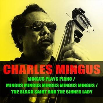 Charles Mingus: Mingus Plays Piano/mingus Mingus Mingus Mingus Mingus/the Black Saint and the Sinner Lady