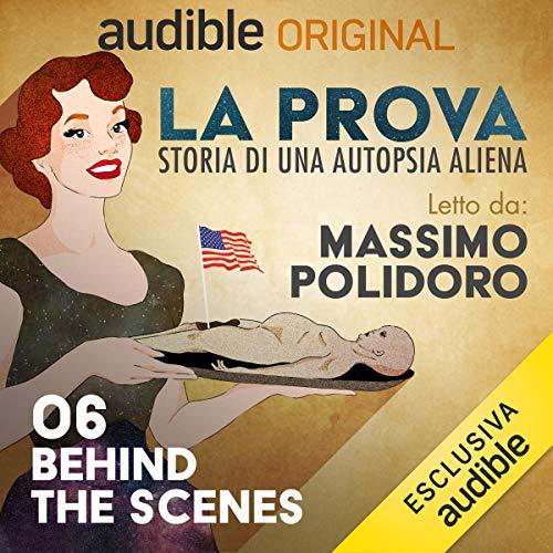 Behind the scenes: La prova 6