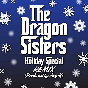 The Dragon Sisters Holiday Special (Remix)