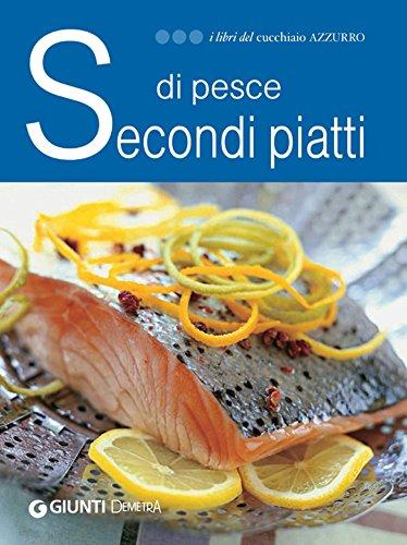 Secondi piatti di pesce (I libri del Cucchiaio azzurro)