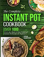 The Complete Instant Pot Cookbook: Over1000 Everyday Quick & Easy Foolproof Instant Pot Recipes for Beginners