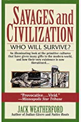 Savages and Civilization: Who Will Survive? Kindle Edition