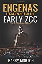 Engenas Lekganyane and the Early ZCC: An Unauthorized History