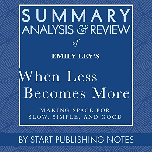 Summary, Analysis, and Review of Emily Ley's When Less Becomes More  By  cover art