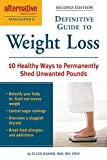 Alternative Medicine Magazine's Definitive Guide to Weight Loss: 10 Healthy Ways to Permanently Shed Unwanted...