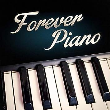 Forever Piano (Piano vom Feinsten zum entspannen und ausruhen)