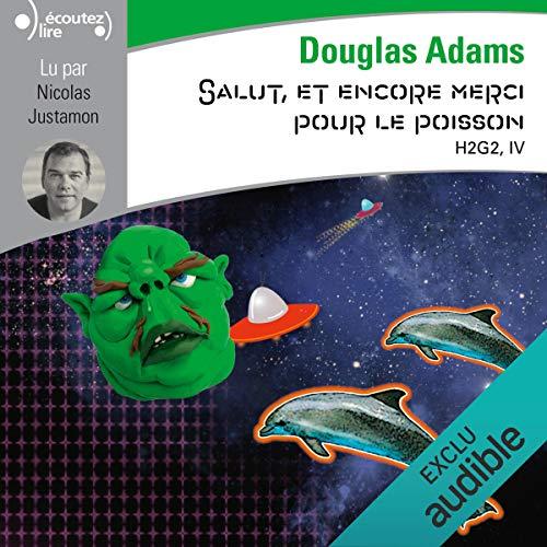 Salut, et encore merci pour le poisson     H2G2 4              De :                                                                                                                                 Douglas Adams                               Lu par :                                                                                                                                 Nicolas Justamon                      Durée : 7 h     Pas de notations     Global 0,0