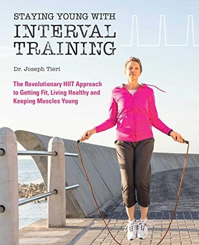 Staying Young with Interval Training The Revolutionary HIIT Approach to Being Fit Strong and product image