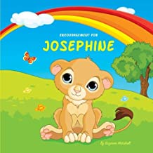 Encouragement for Josephine: Personalized Book & Inspirational Story with a You Can Do It Attitude (Inspirational Stories for Kids, Motivational ... Kids, Personalized Books, Personalized Gifts)