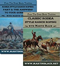 Classic Rodea Style Ranch Roping Parts 1 & 2 with Martin Black
