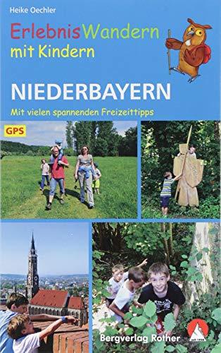 Erlebniswandern mit Kindern Niederbayern: 30 Touren. Mit vielen spannenden Freizeittipps. Mit GPS-Daten (Rother Wanderbuch)