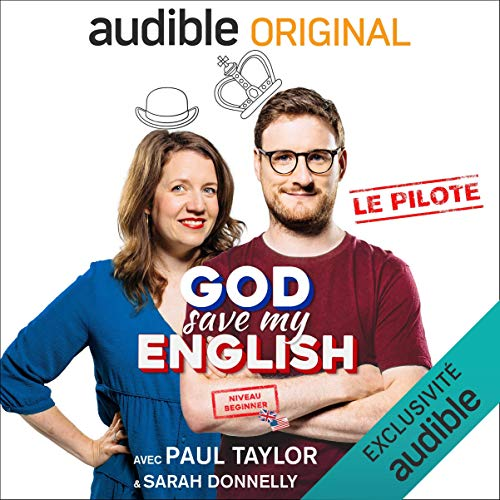 Couverture de God Save my English ! Beginner. Avec Paul Taylor & Sarah Donnelly. Le Pilote