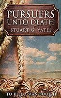 Pursuers Unto Death: Large Print Hardcover Edition (To Kill a Man)