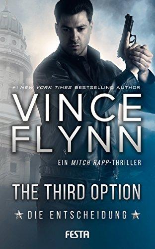 The Third Option - Die Entscheidung: Ein Mitch Rapp Thriller