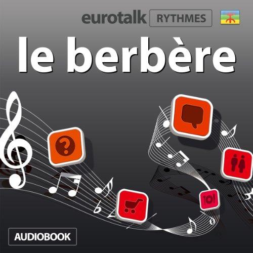 EuroTalk Rythme le berbère                   De :                                                                                                                                 EuroTalk Ltd                               Lu par :                                                                                                                                 Sara Ginac                      Durée : 1 h     Pas de notations     Global 0,0