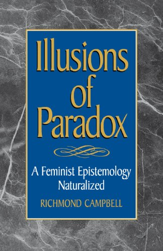 Illusions of Paradox: A Feminist Epistemology Naturalized (Studies in Epistemology and Cognitive Theory)