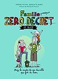 Famille zéro déchet, Ze guide: Osez lemode de vie durable qui fait du bien (Environnement et ecologie)