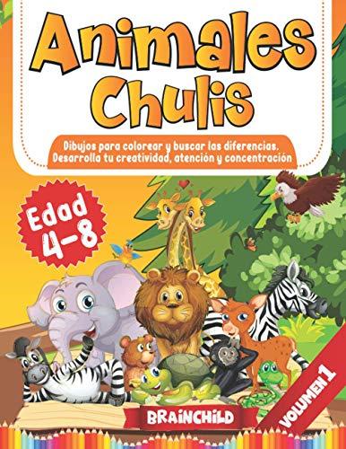 Animales Chulis. Dibujos para colorear y buscar las diferencias. Desarrolla tu creatividad, atención y concentración. Edad 4-8. Volumen 1.