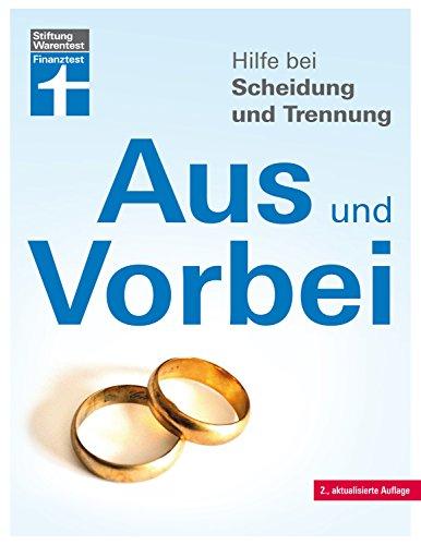 Hilfe bei Scheidung und Trennung – Schnellüberblick zu den wichtigsten Fragen und Antworten – Scheidungsfolgen vermeiden von Stiftung Warentest