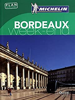 Guide vert week-end Bordeaux [weekend green guide France] (French Edition)