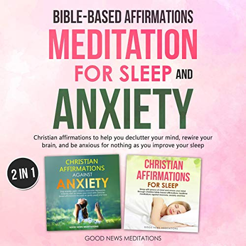 Bible-Based Affirmations and Meditation for Sleep and Anxiety Audiobook By Good News Meditations cover art