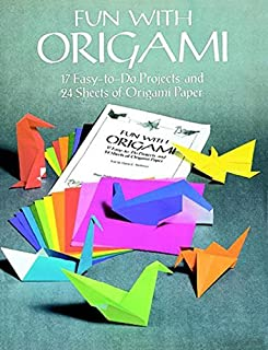 Fun with Origami: 17 Easy-to-Do Projects and 24 Sheets of Origami Paper. (Dover Origami Papercraft) by Dover Publications ...