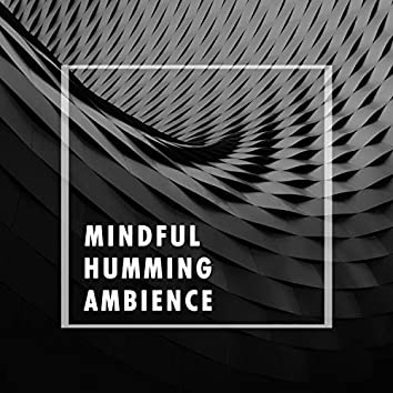 Mindful Humming Ambience