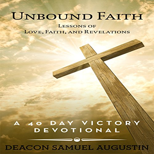 Unbound Faith: Lessons of Love, Faith, and Revelations cover art