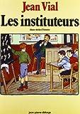 Les Instituteurs - Douze siècles d'histoire