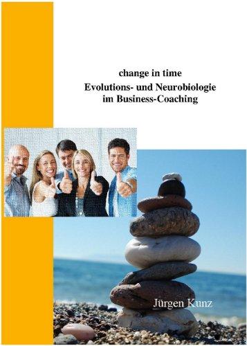 change in time. Evolutions- und Neurobiologie im Business-Coaching
